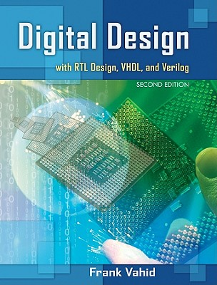 Digital Design With RTL Design, VHDL, and Verilog By Vahid, Frank