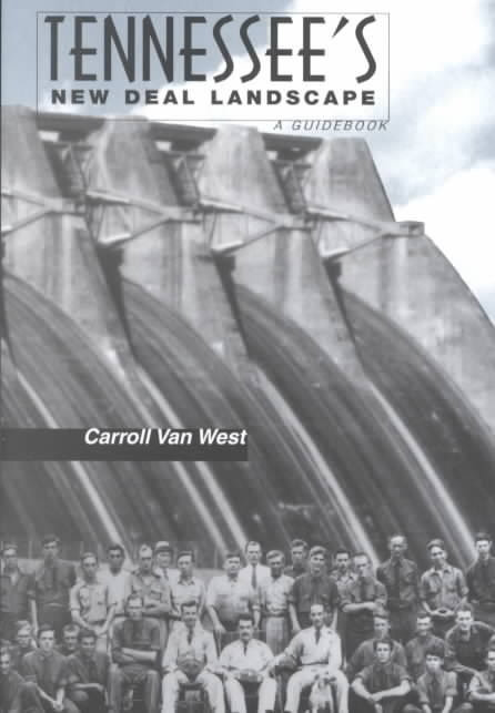 Tennessee's New Deal Landscape By West, Carroll Van/ Van West, Carroll