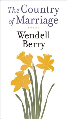 A Country of Marriage By Berry, Wendell
