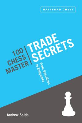 100 Chess Master Trade Secrets By Soltis, Andrew